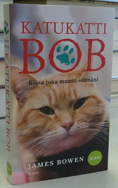 Katukatti Bob - Kissa joka muutti elämäni, James Bowen