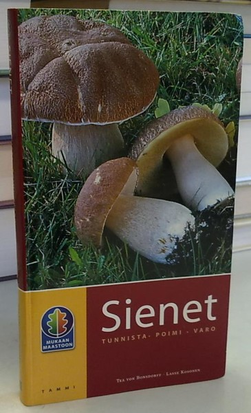 Sienet - tunnista - poimi - varo (Mukaan maastoon), Tea von Bonsdorff
