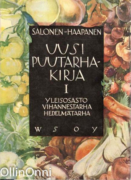 Uusi puutarhakirja I - Yleisosasto, vihannestarha, hedelmätarha, Frans Salonen