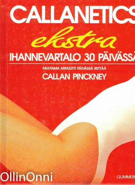 Callanetics : ihannevartalo 30 päivässä : muutama minuutti päivässä riittää, Callan Pinckney