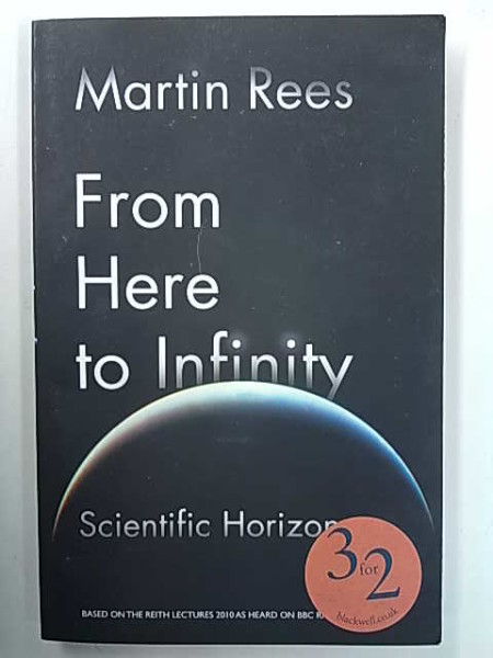 From Here to Infinity - Scientific Horizon, Martin Rees