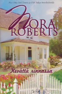 Kevättä rinnassa, Nora Roberts