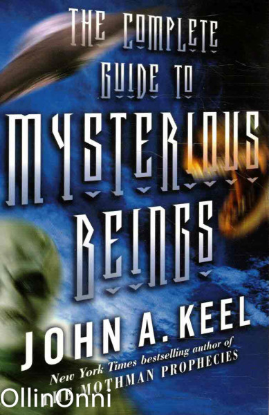 The Complete Guide to Mysterious Beings, John A. Keel