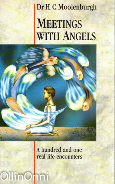 Meetings with Angels - A hundred and one real-life encounters, Dr. H.C. Moolenburgh