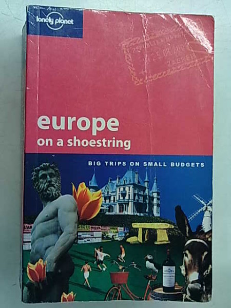 europe on a shoestring - big trips on small budgets,