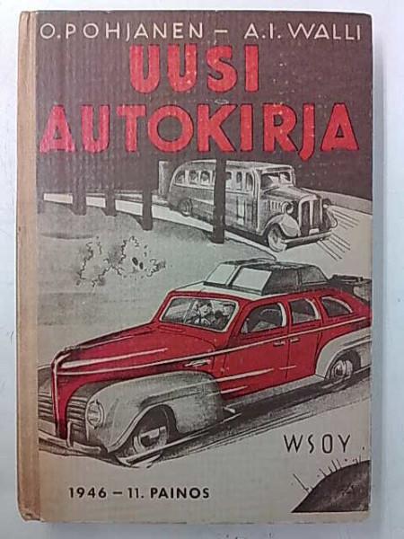 Uusi autokirja, Pohjanen O. - Walli A. I.