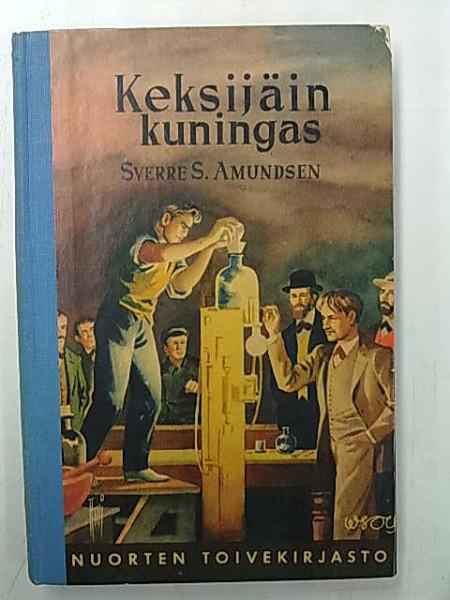 Keksijäin kuningas - kertomus Thomas Alva Edisonin elämästä (NTK 64), Sverre S. Amundsen