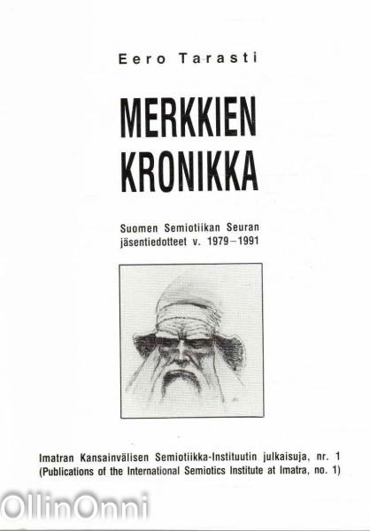 Merkkien kronikka : Suomen semiotiikan seuran jäsentiedotteet v. 1979-1991, Eero Tarasti