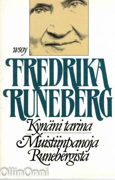 Kynäni tarina ; Muistiinpanoja Runebergista : (lyhennelmä), Fredrika Runeberg
