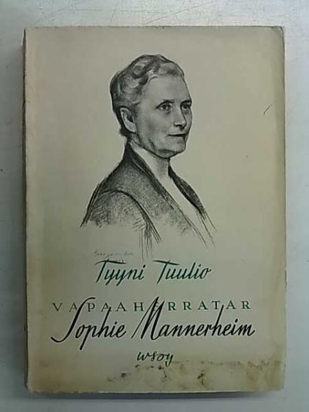 Vapaaherratar Sophie Mannerheim : ihminen ja elämäntyö, Tyyni Tuulio