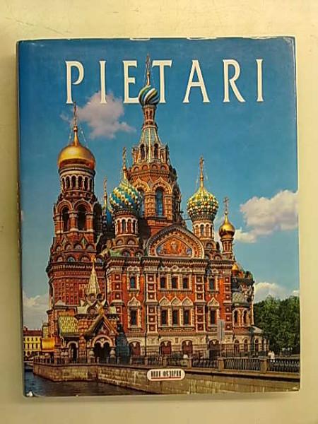 Pietari - Pietarhovi, Tsarskoje Selo, Pavlovsk, Hatsina, Oranienbaum, Kronstadt, Andrei Fjodorov