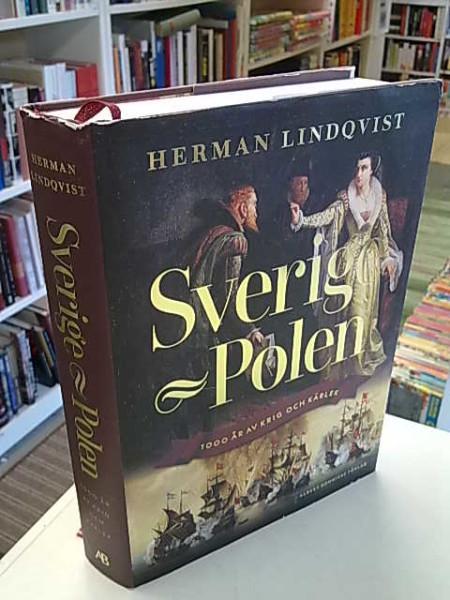 Sverige-Polen 1000 år av krig och kärlek, Herman Lindqvist