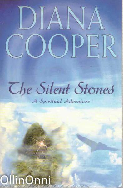 The Silent Stones - A Spiritual Adventure, Diana Cooper