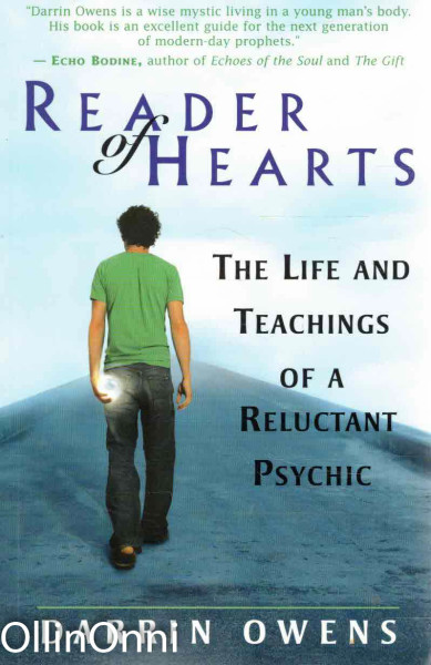 Reader of Hearts - The Life and Teachings of a Reluctant Psychic, Darrin Owens