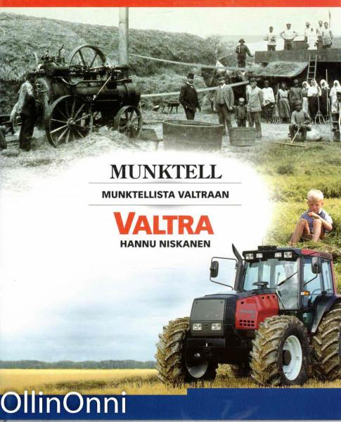 Munktellista Valtraan : pohjoismaisen traktorin menestystarina jatkuu, Hannu Niskanen