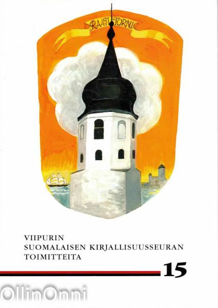 Viipurin Suomalaisen Kirjallisuusseuran toimitteita 15, Ei tiedossa