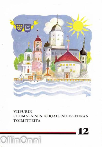 Viipurin Suomalaisen Kirjallisuusseuran toimitteita 12, Ei tiedossa