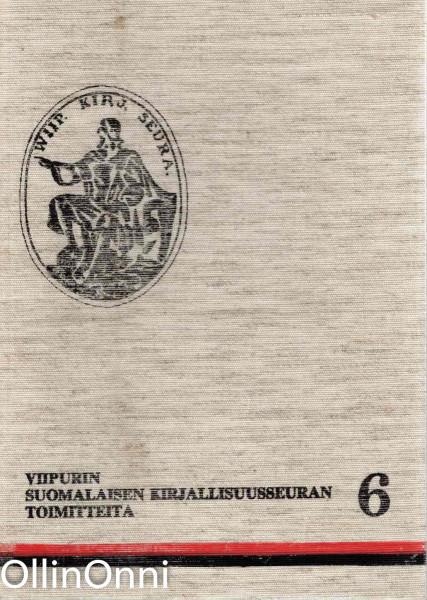 Viipurin Suomalaisen Kirjallisuusseuran toimitteita 6, Ei tiedossa