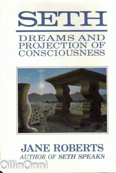Seth - Dreams and Projection of Consciousness, Jane Roberts