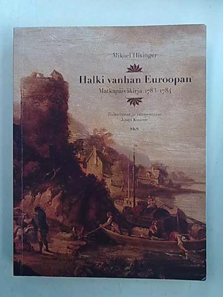Halki vanhan Euroopan - Matkapäiväkirja 1783-1784, Mikael Hisinger