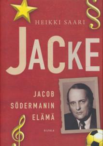 Jacke : Jacob Södermanin elämä, Heikki Saari