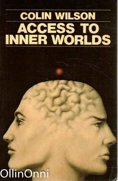 Access to Inner Worlds - The Story of Brad Absetz, Colin Wilson