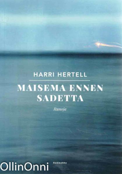 Maisema ennen sadetta, Harri Hertell