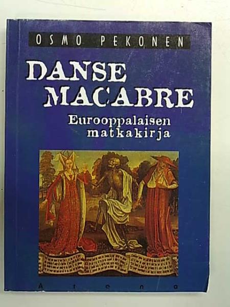 Danse macabre : eurooppalaisen matkakirja, Osmo Pekonen