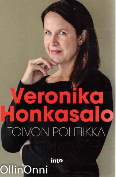 Toivon politiikka, Veronika Honkasalo