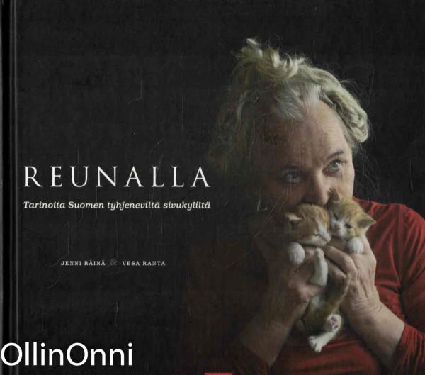 Reunalla - Tarinoita Suomen tyhjeneviltä sivukyliltä, Jenni Räinä