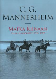 Matka Kiinaan : tiedusteluraportti 1906-1908, Carl Gustaf Emil Mannerheim