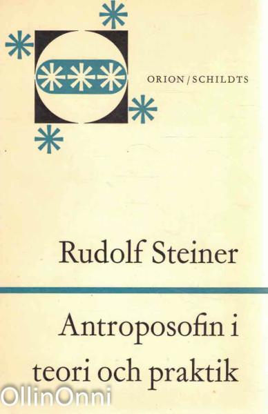 Antroposofin i teori och praktik, Rudolf Steiner