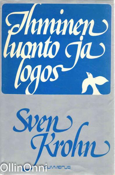 Ihminen, luonto ja logos, Sven Krohn