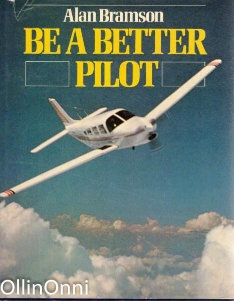 Be a Better Pilot, Alan Bramson