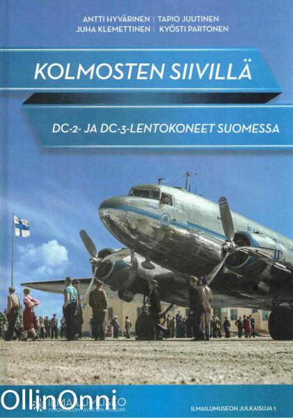Kolmosten siivillä - DC-2- ja DC-3-lentokoneet Suomessa, Antti Hyvärinen