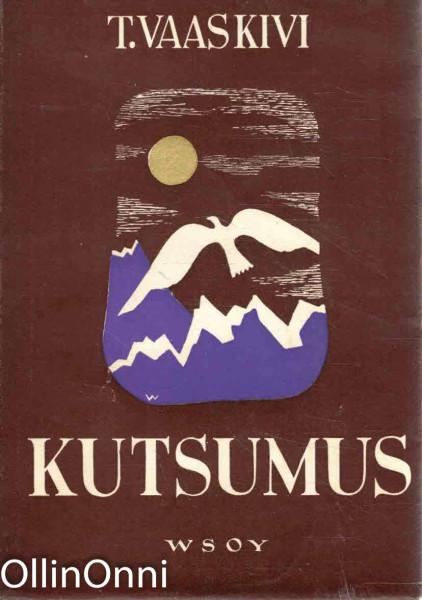 Kutsumus - Kirjeitä vuosilta 1927-1942, T. Vaaskivi