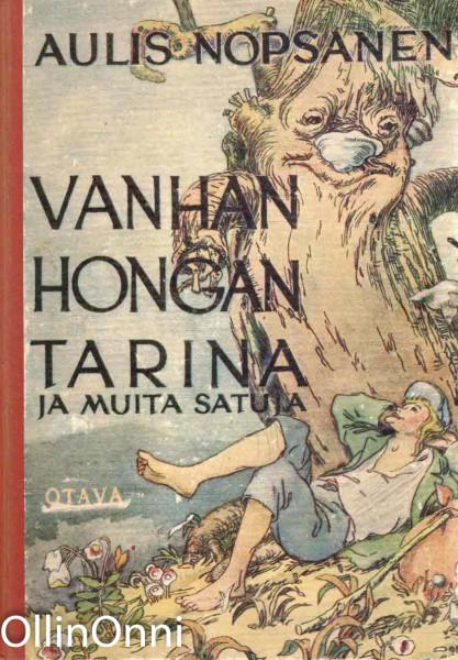 Vanhan hongan tarina ja muita satuja, Aulis Nopsanen