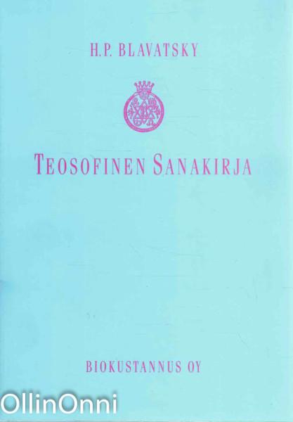 Teosofinen sanakirja, Helena Petrovna Blavatsky