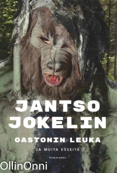 Gastonin leuka ja muita esseitä, Jantso Jokelin