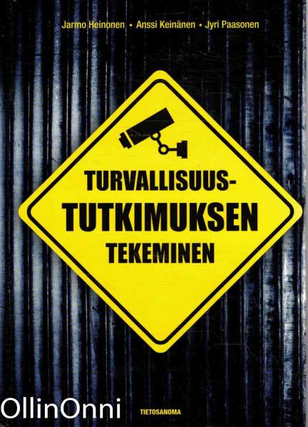 Turvallisuustutkimuksen tekeminen, Jarmo Heinonen