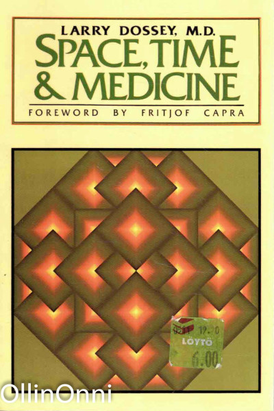 Space, Time & Medicine, Larry Dossey, M.D.