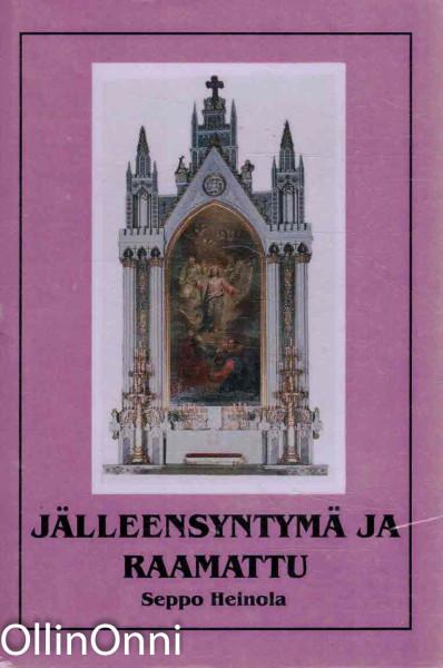 Jälleensyntymä ja raamattu, Seppo Heinola