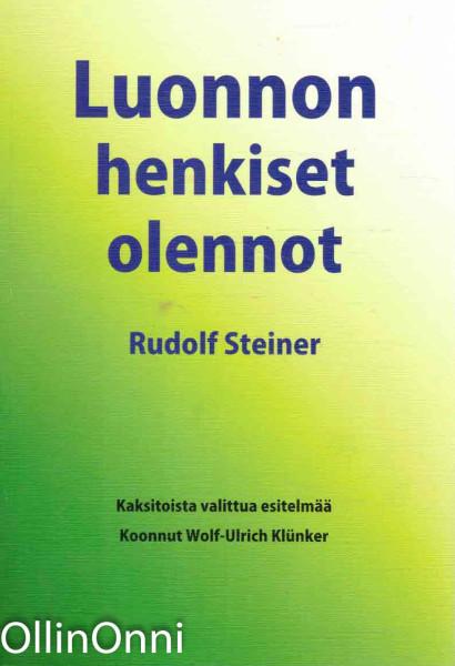 Luonnon henkiset olennot : kaksitoista valittua esitelmää, Rudolf Steiner