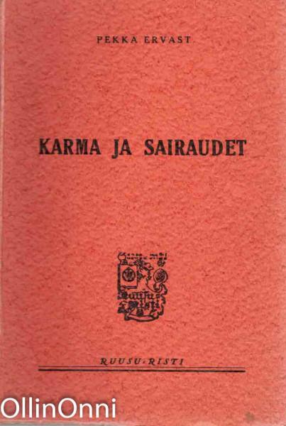 Karma ja sairaudet, Pekka Ervast