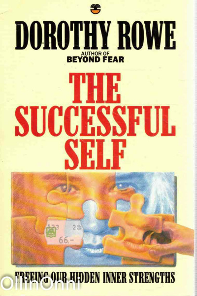 The Successful Self - Freeing Our Hidden Inner Strengths, Dorothy Rowe