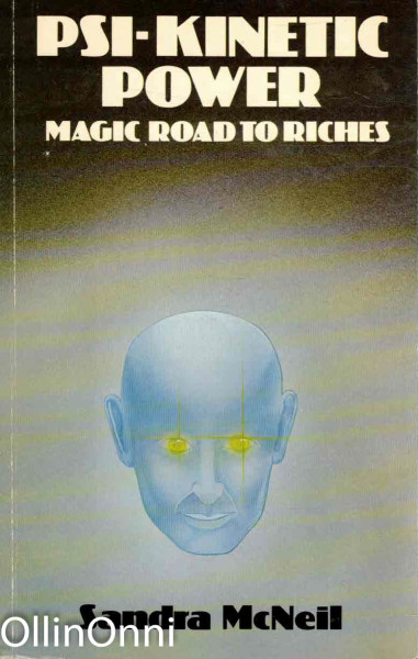 PSI-Kinetic Power - Magic Road to Riches, Sandra McNeil