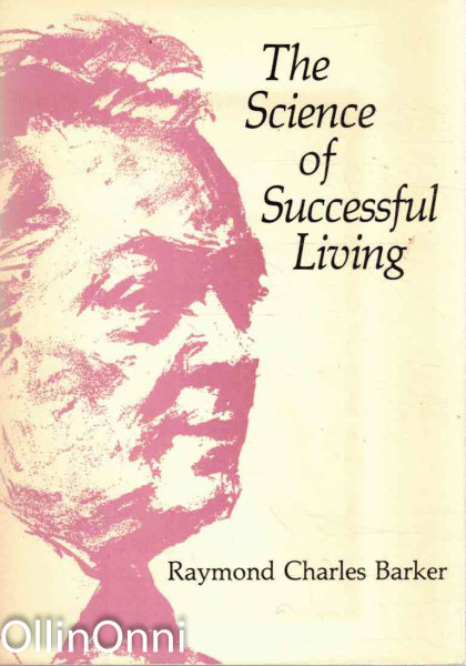 The Science of Successful Living, Raymand Charles Barker