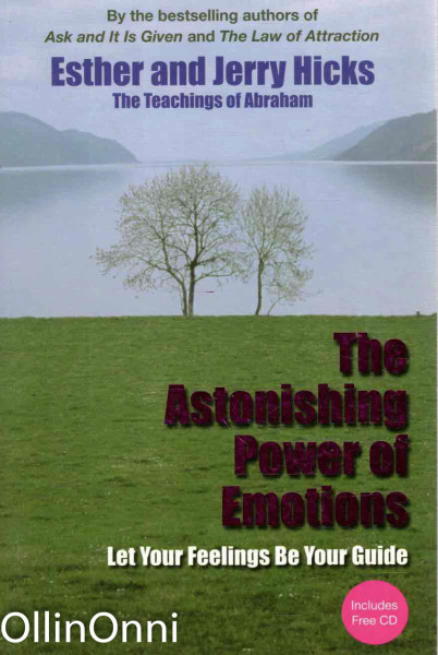 The Astonishing Power of Emotions - Let Your Feelings Be Your Guide, Esther Hicks