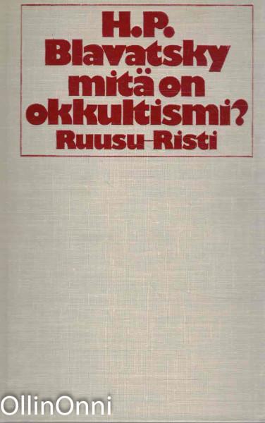 Mitä on okkultismi?, Helena Petrovna Blavatsky