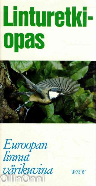 Linturetkiopas : Euroopan linnut värikuvina, Stuart Keith